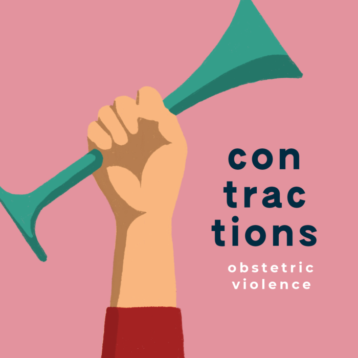 Contraction III: Obstetric Violence with Michelle Sadler
